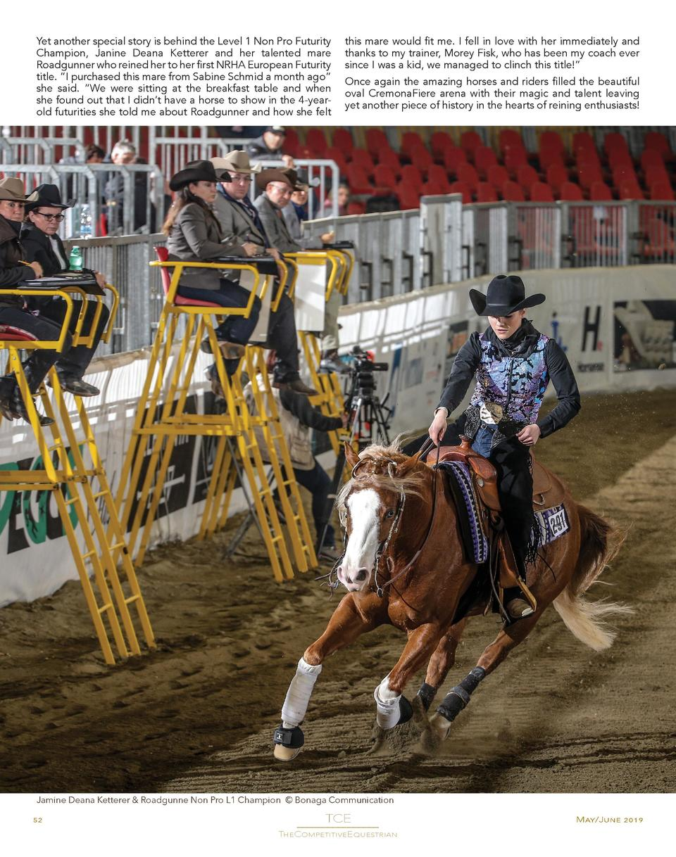 Yet another special story is behind the Level 1 Non Pro Futurity Champion, Janine Deana Ketterer and her talented mare Roa...