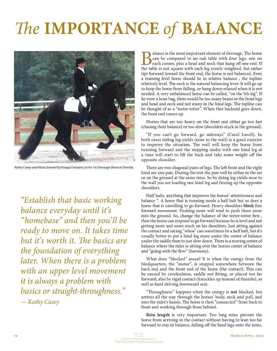 The IMPORTANCE of BALANCE  B  alance is the most important element of dressage. The horse can be compared to an oak table ...