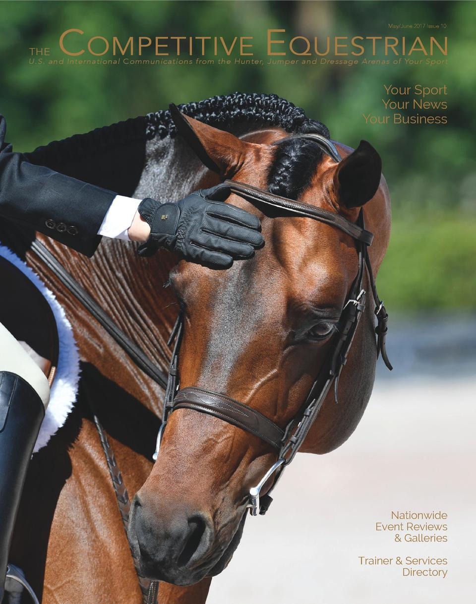 COMPETITIVE EQUESTRIAN May June 2017 Issue 10  THE  U.S. and International Communications from the Hunter, Jumper and Dres...