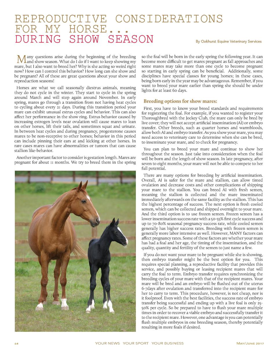REPRODUCTIVE CONSIDERATIONS FOR MY HORSE... DURING SHOW SEASON  By Oakhurst Equine Veterinary Services  M  any questions a...
