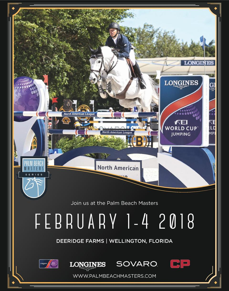 Join us at the Palm Beach Masters  FEBRUARY 1-4 2018 DEERIDGE FARMS   WELLINGTON, FLORIDA  WWW.PALMBEACHMASTERS.COM