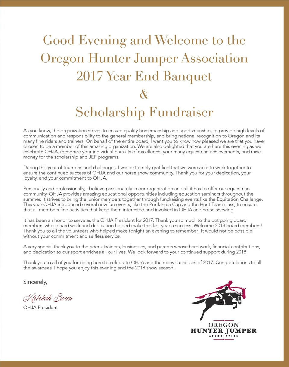 Good Evening and Welcome to the Oregon Hunter Jumper Association 2017 Year End Banquet   Scholarship Fundraiser As you kno...