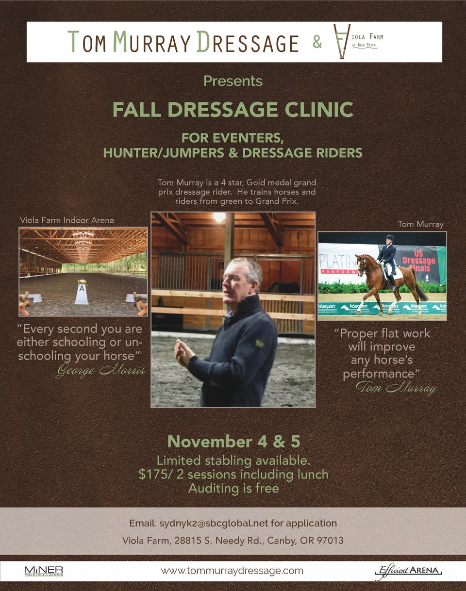 TOM MURRAYDRESSAGE   Presents  FALL DRESSAGE CLINIC FOR EVENTERS, HUNTER JUMPERS   DRESSAGE RIDERS Tom Murray is a 4 star,...