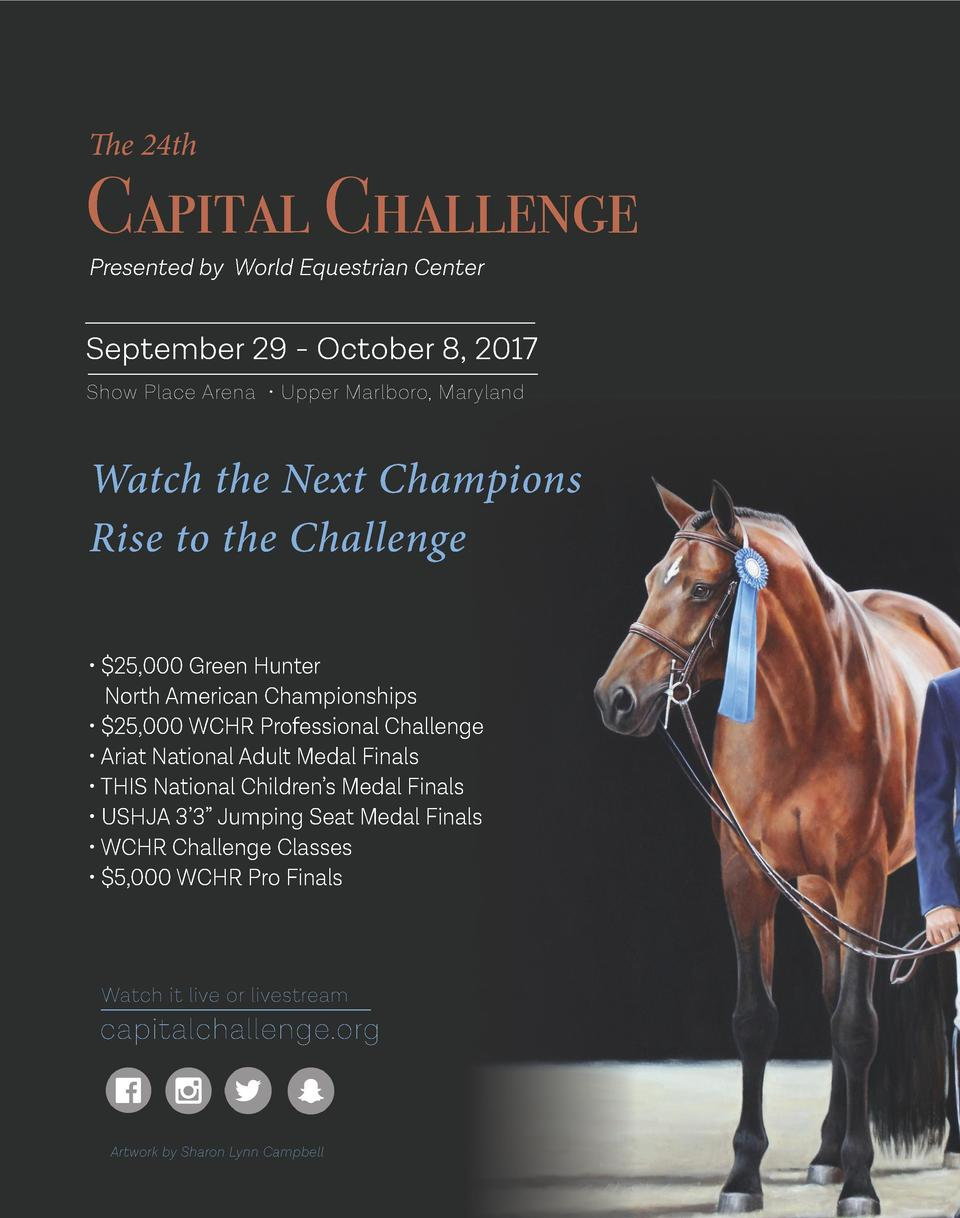 The 24th  Capital Challenge Presented by World Equestrian Center  September 29 - October 8, 2017 Show Place Arena     Uppe...