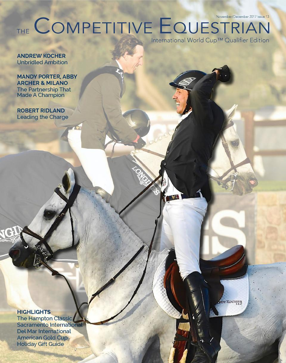 COMPETITIVE EQUESTRIAN November December 2017 Issue 13  THE  International World Cup    Qualifier Edition  ANDREW KOCHER U...