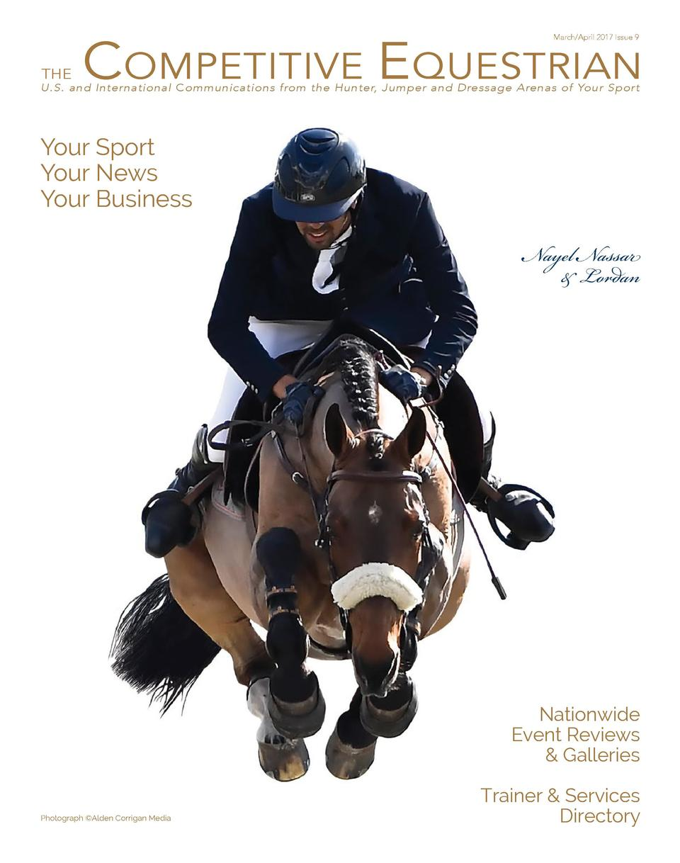 COMPETITIVE EQUESTRIAN March April 2017 Issue 9  THE  U.S. and International Communications from the Hunter, Jumper and Dr...