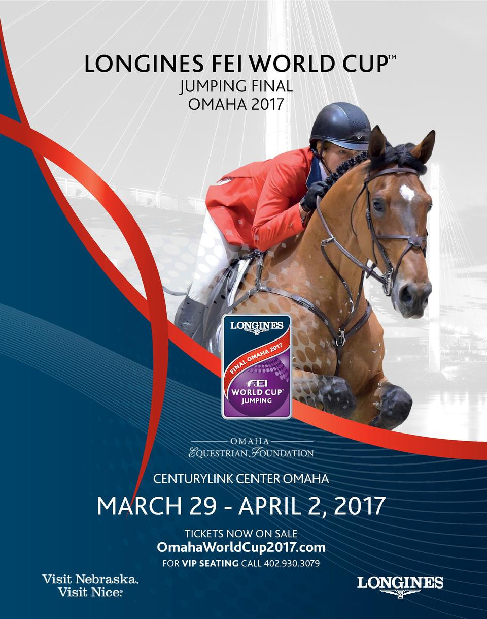 LONGINES FEI WORLD CUP  TM  JUMPING FINAL OMAHA 2017  CENTURYLINK CENTER OMAHA  MARCH 29 - APRIL 2, 2017 TICKETS NOW ON SA...