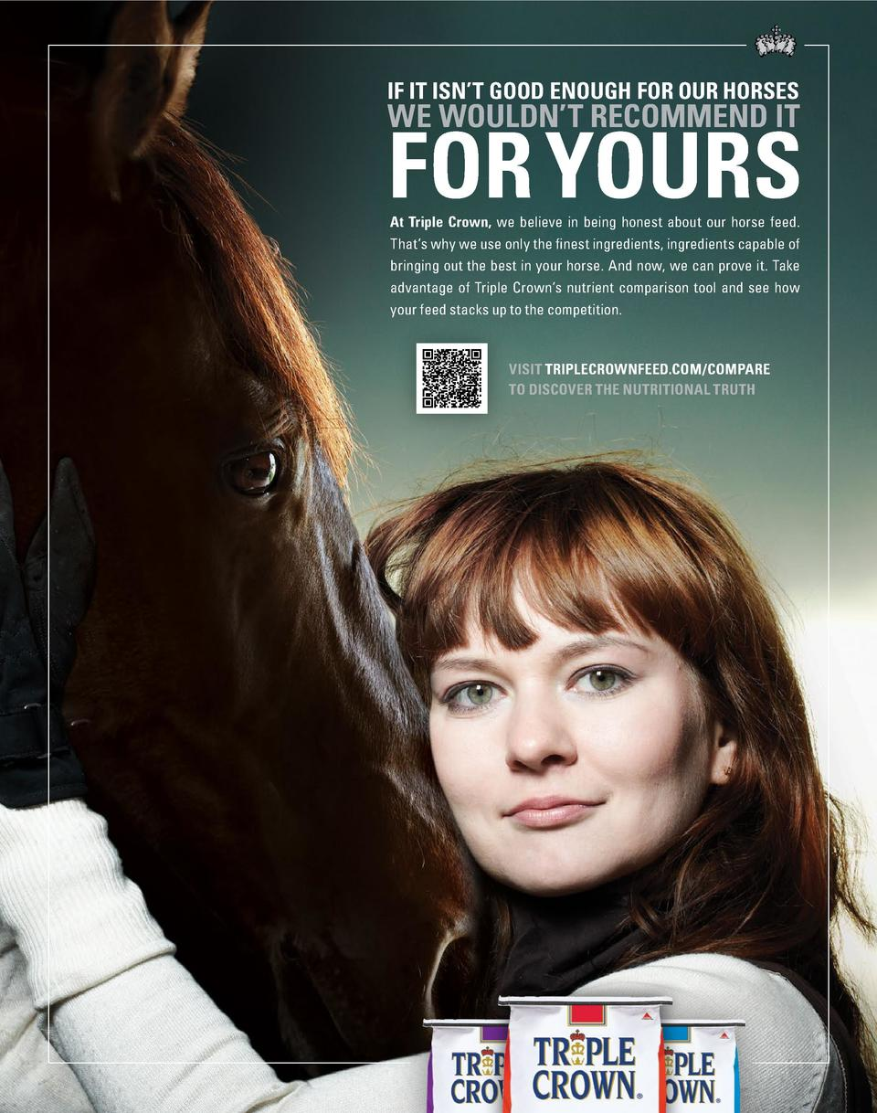 IF IT ISN   T GOOD ENOUGH FOR OUR HORSES  WE WOULDN   T RECOMMEND IT  FOR YOURS At Triple Crown, we believe in being hones...