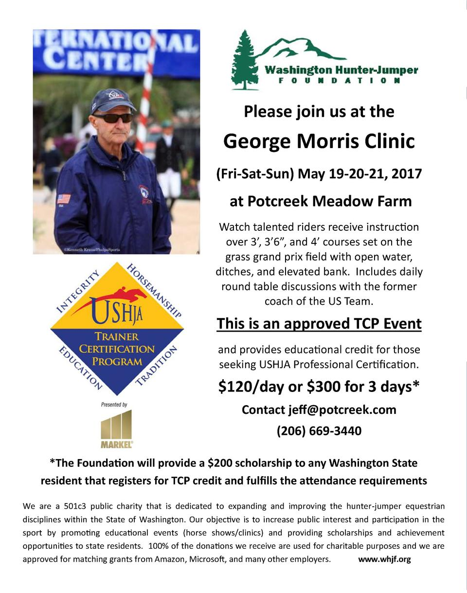 Please join us at the  George Morris Clinic  Fri-Sat-Sun  May 19-20-21, 2017  at Potcreek Meadow Farm Watch talented rider...