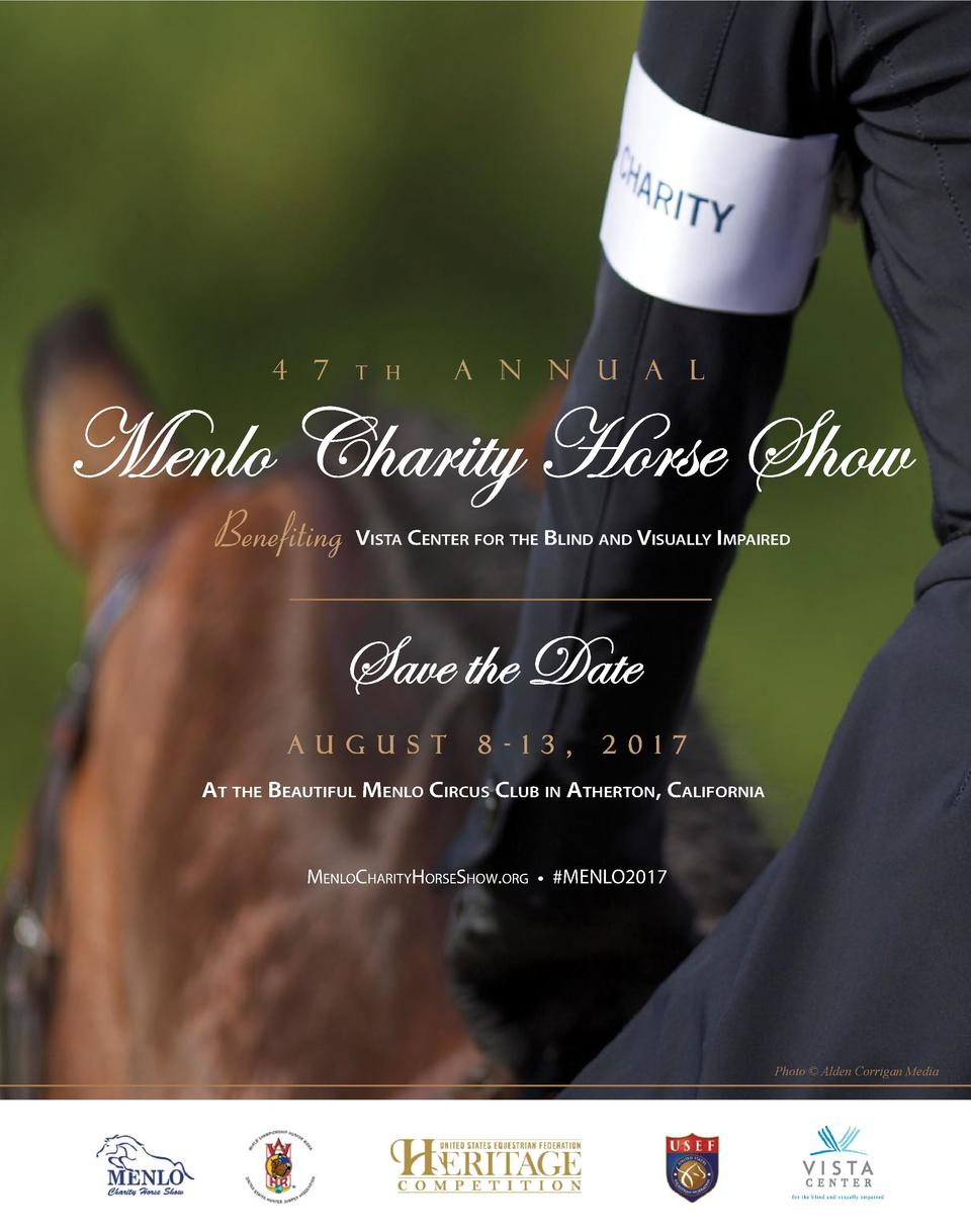 4  7  A  T H  N  N  U  A  L  Menlo Charity Horse Show Benefiting V  ISTA  CENTER FOR THE BLIND AND VISUALLY IMPAIRED  Save...