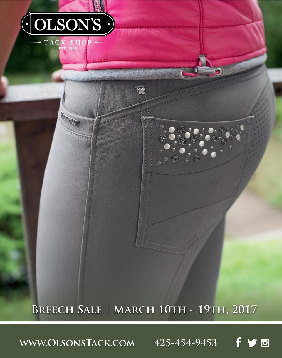Breech Sale   March 10th - 19th, 2017 www.OlsonsTack.com  425-454-9453