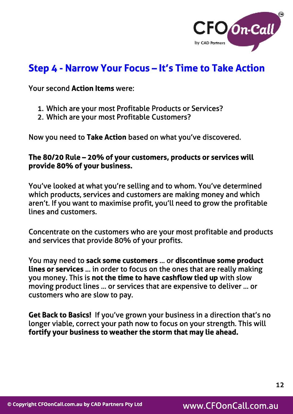 St ep 4 - Narrow Your Focus   It  s Time t o Take Act ion Your second Act ion It ems were  1. Which are your most Profitab...