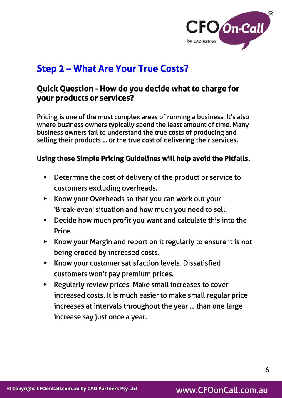 St ep 2   What Are Your True Cost s  Quick Quest ion - How do you decide what t o charge f or your product s or services  ...