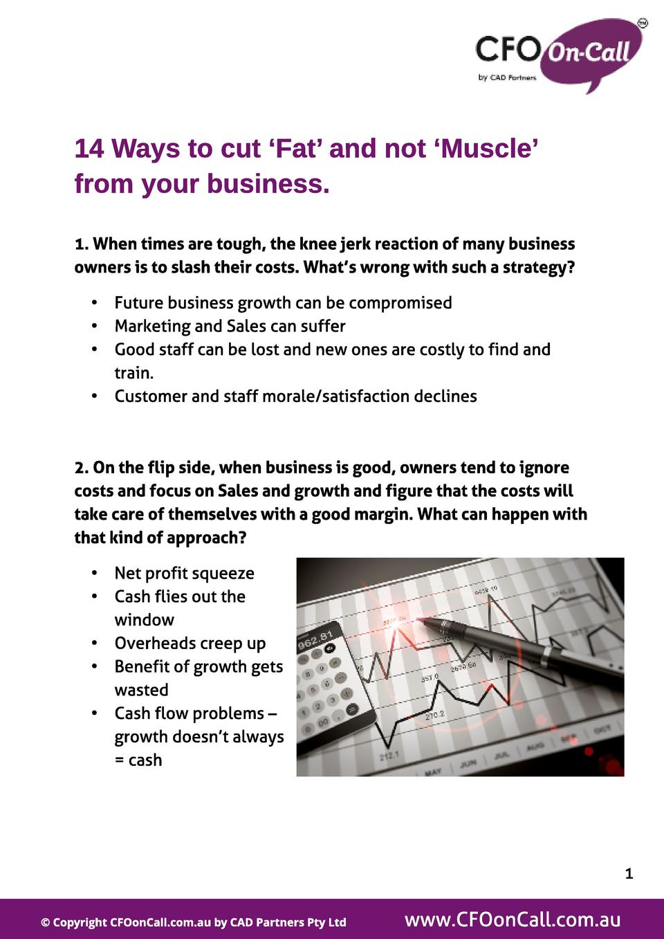 14 Ways to cut  Fat and not  Muscle  from your business. 1. When t imes are t ough, t he knee jerk react ion of many busin...