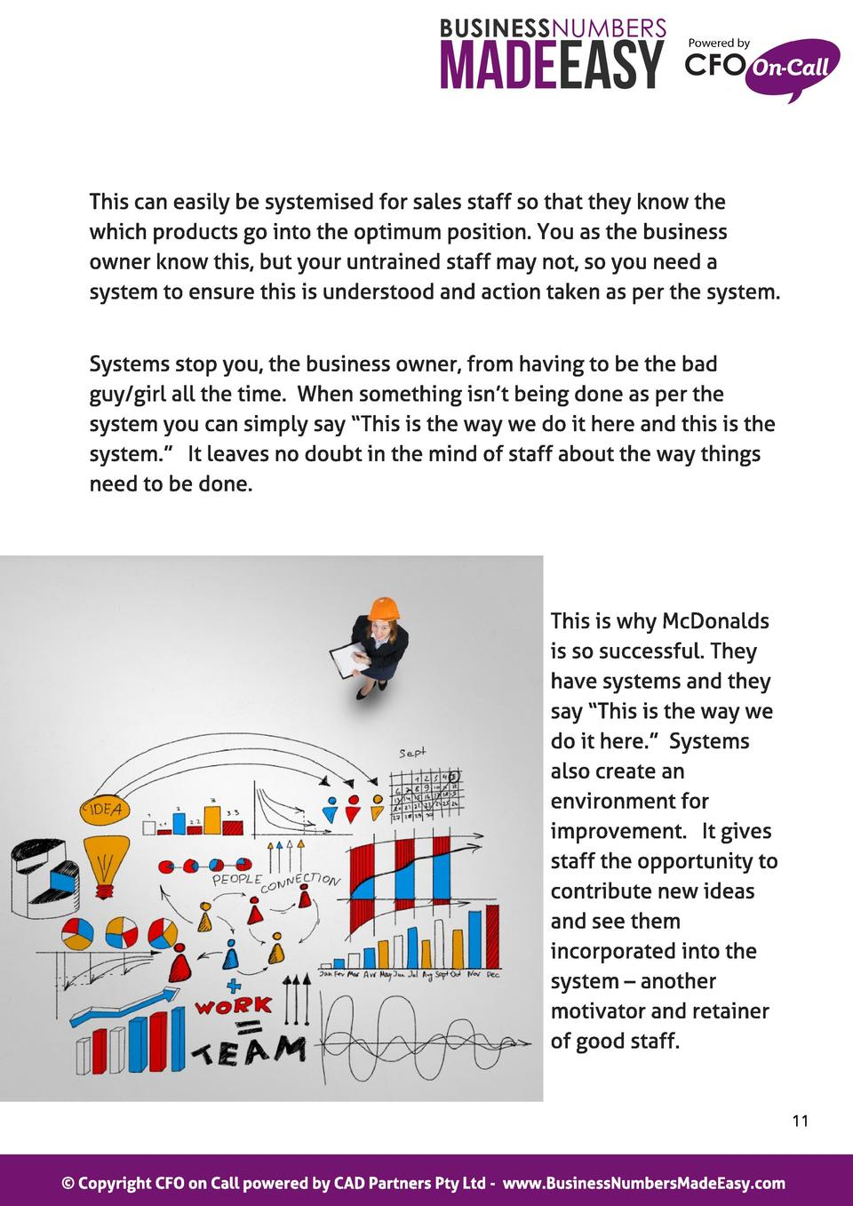 This can easily be systemised for sales staff so that they know the which products go into the optimum position. You as th...