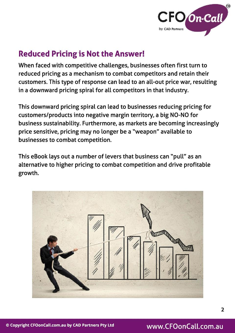 Reduced Pricing is Not t he Answer  When faced with competitive challenges, businesses often first turn to reduced pricing...