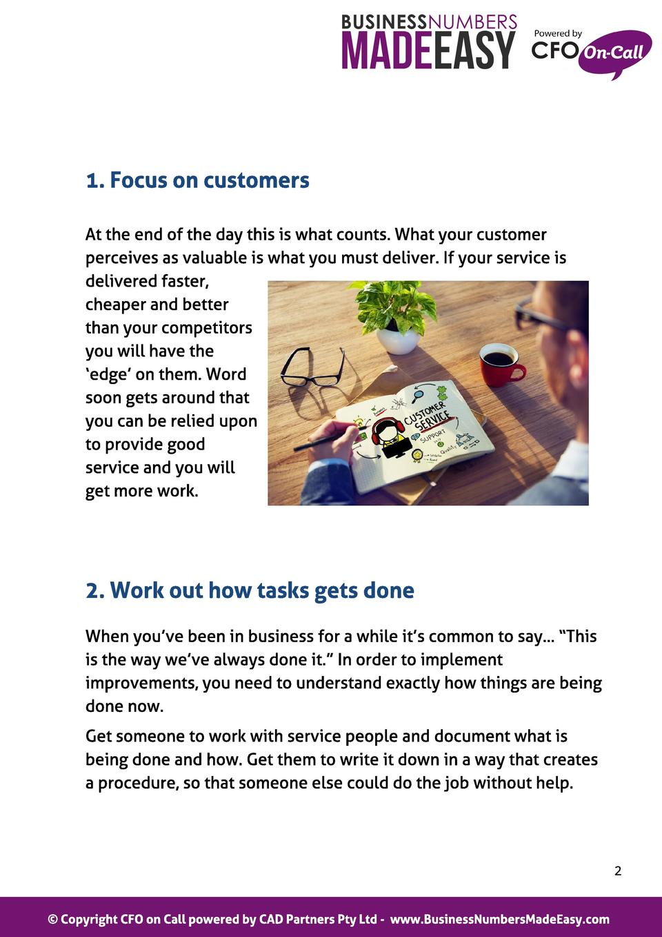1. Focus on cust omers At the end of the day this is what counts. What your customer perceives as valuable is what you mus...