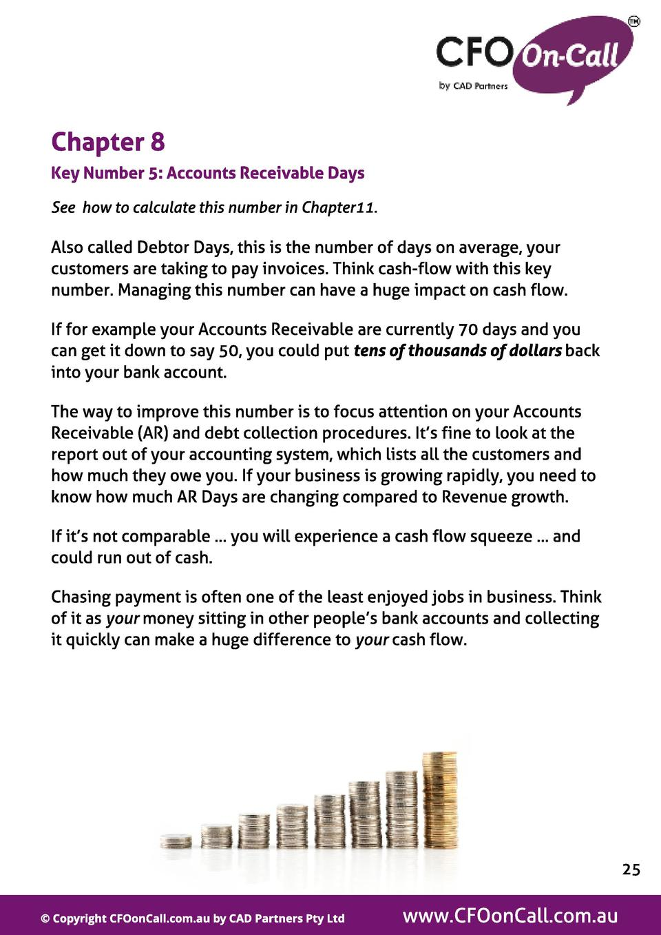 Chapt er 8 Key Number 5  Account s Receivabl e Days See how to calculate this number in Chapter11.  Also called Debtor Day...