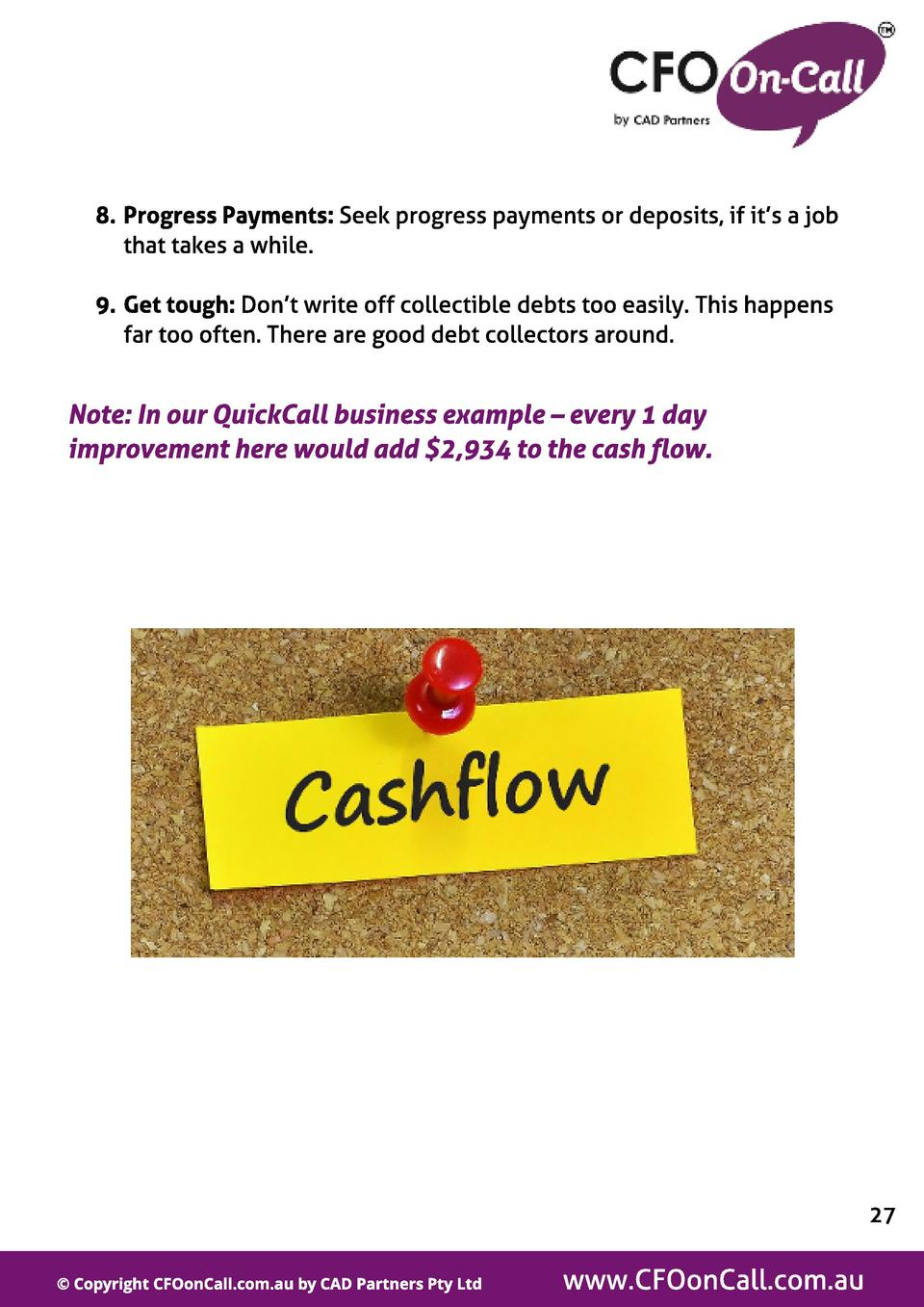 8. Progress Payment s  Seek progress payments or deposits, if it s a job that takes a while. 9. Get t ough  Don t write of...