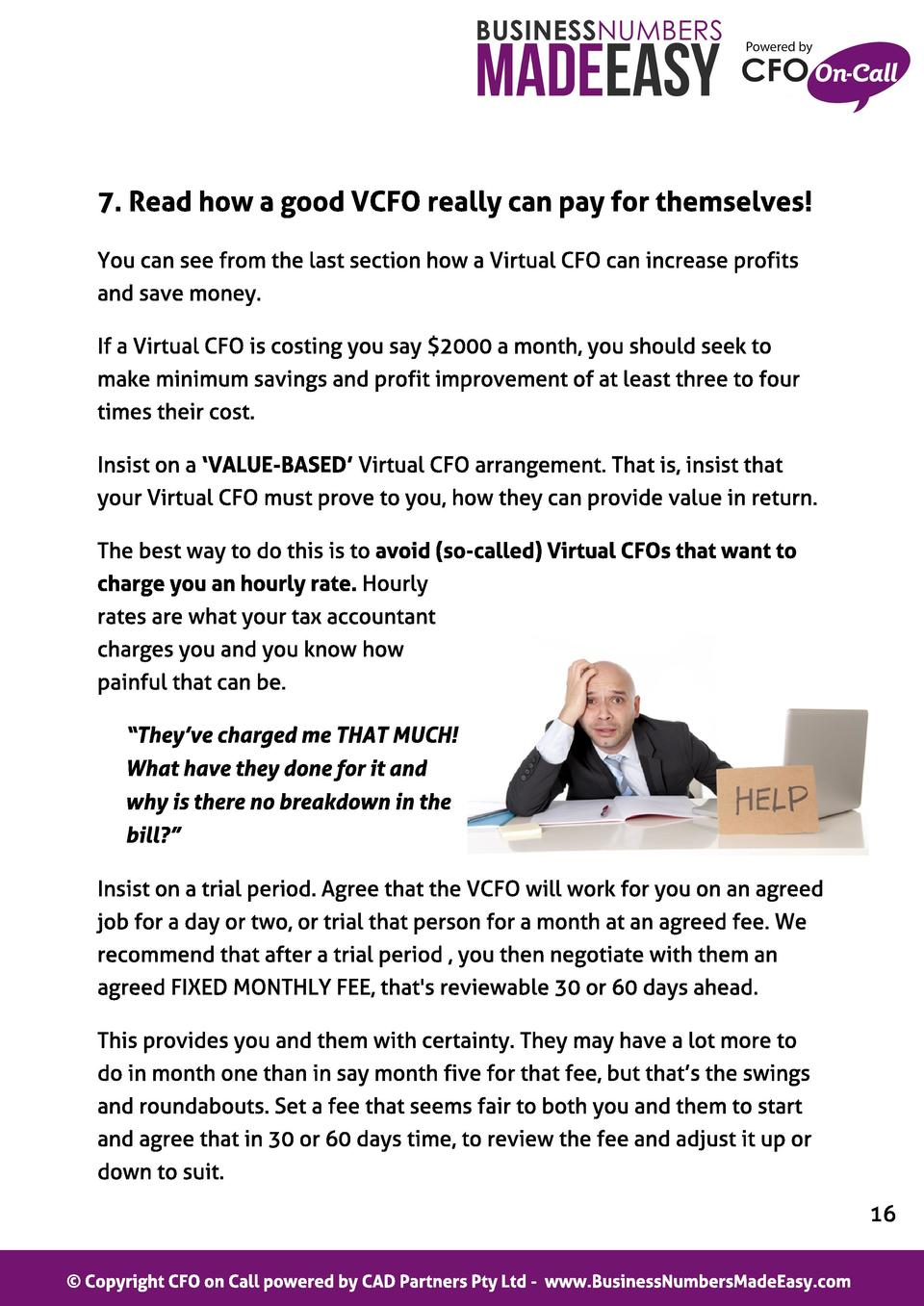 7. Read how a good VCFO real l y can pay f or t hemsel ves  You can see from the last section how a Virtual CFO can increa...