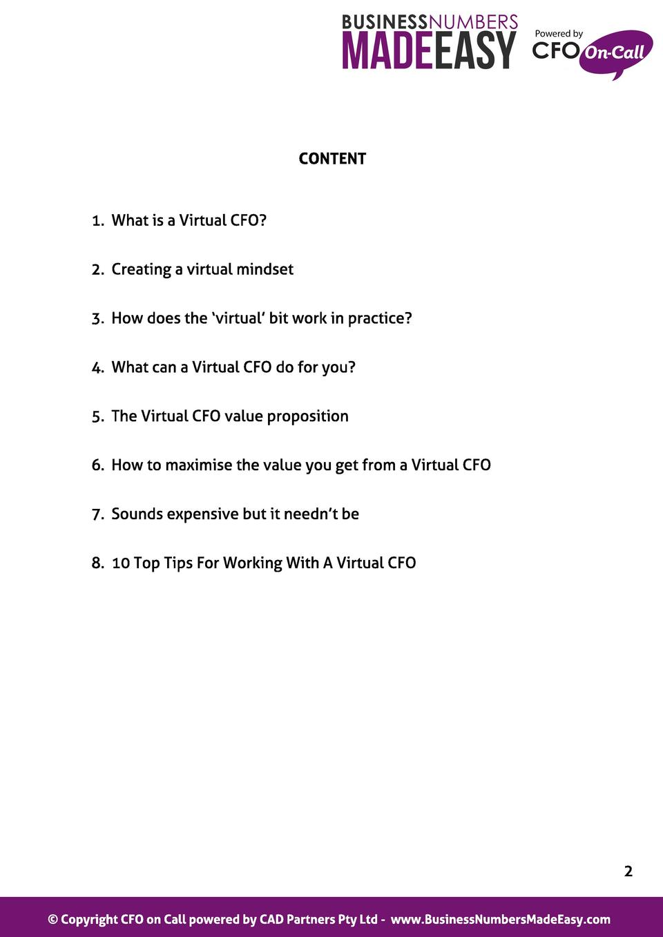 CONTENT  1. What is a Virtual CFO  2. Creating a virtual mindset 3. How does the  virtual bit work in practice  4. What ca...
