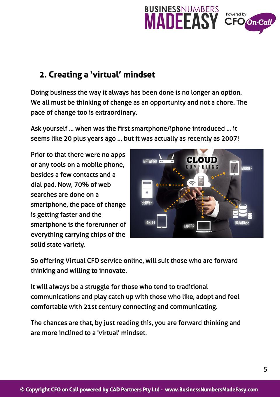 2. Creat ing a  virt ual  mindset Doing business the way it always has been done is no longer an option. We all must be th...