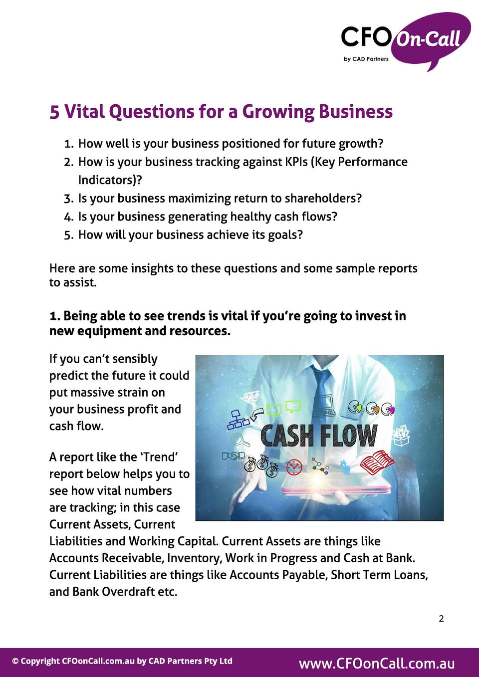 5 Vit al Quest ions f or a Growing Business 1. How well is your business positioned for future growth  2. How is your busi...