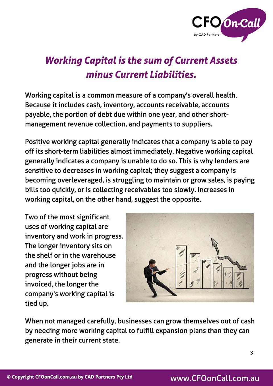 Working Capital is the sum of Current Assets minus Current Liabilities. Working capital is a common measure of a company s...