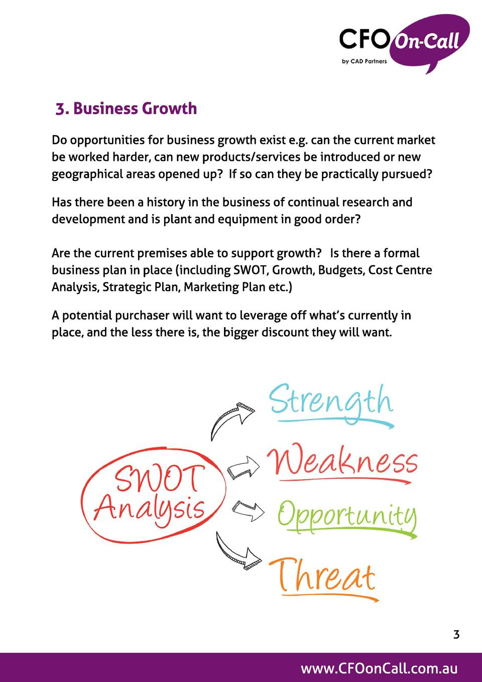 3. Business Growt h Do opportunities for business growth exist e.g. can the current market be worked harder, can new produ...