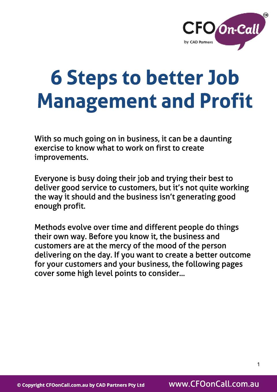 6 St eps t o bet t er Job Management and Prof it With so much going on in business, it can be a daunting exercise to know ...