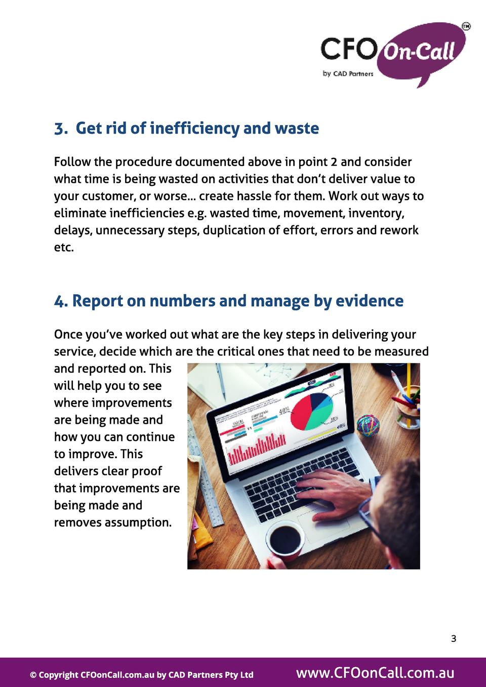 3. Get rid of inef f iciency and wast e Follow the procedure documented above in point 2 and consider what time is being w...