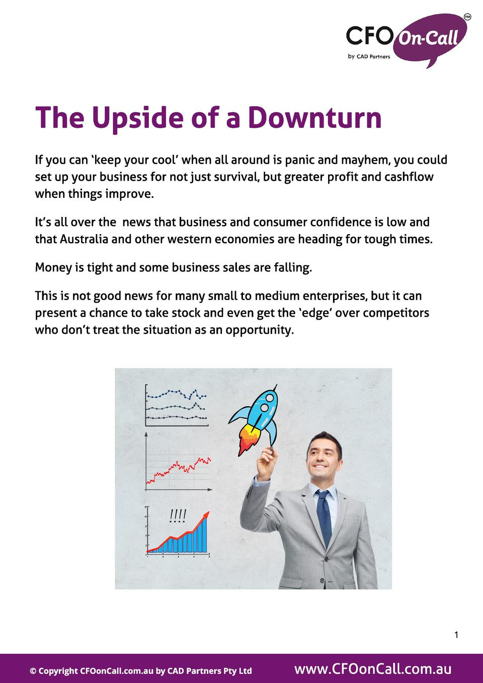 The Upside of a Downt urn If you can  keep your cool when all around is panic and mayhem, you could set up your business f...