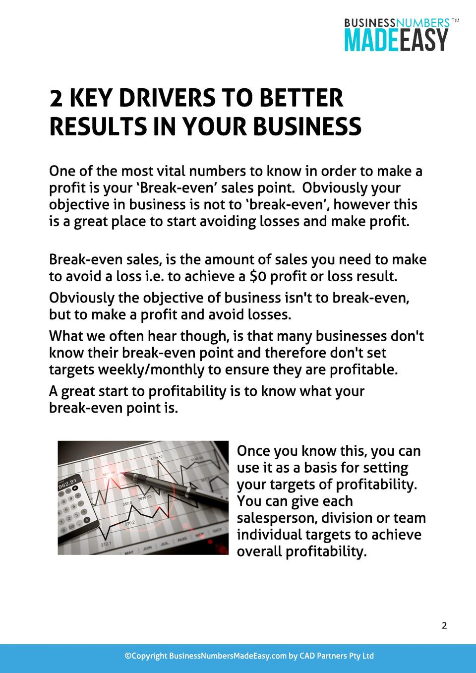 2 KEY DRIVERS TO BETTER RESULTS IN YOUR BUSINESS One of the most vital numbers to know in order to make a profit is your  ...