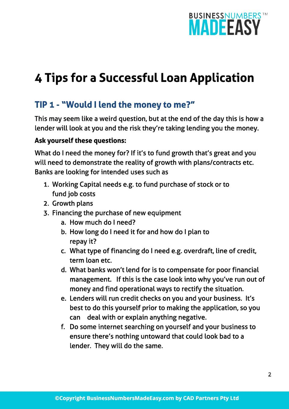 4 Tips f or a Successf ul Loan Appl icat ion TIP 1 -  Woul d I l end t he money t o me   This may seem like a weird questi...