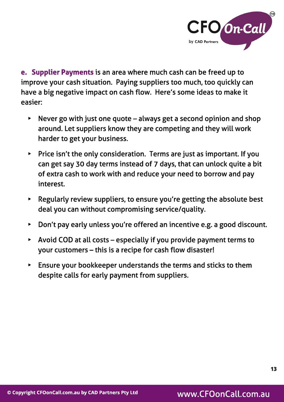 e. Suppl ier Payment s is an area where much cash can be freed up to improve your cash situation. Paying suppliers too muc...