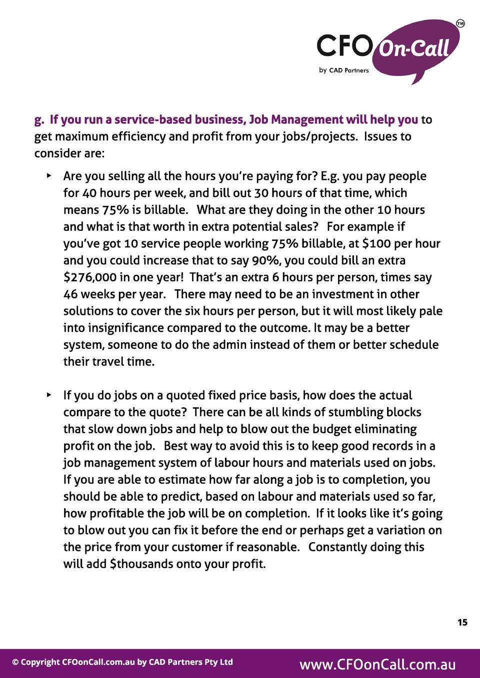 g. If you run a service-based business, Job Management wil l hel p you to get maximum efficiency and profit from your jobs...