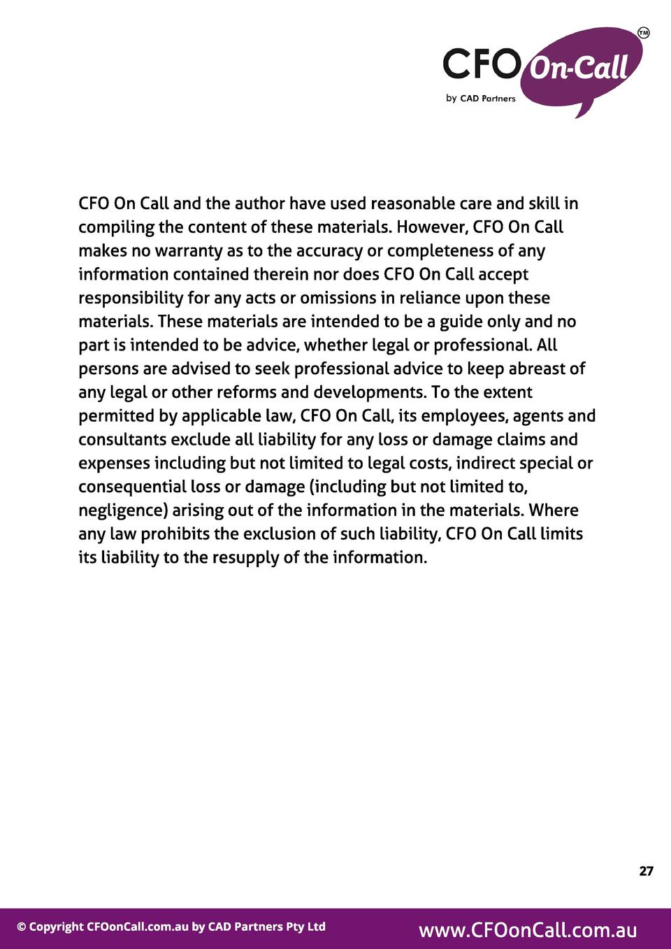 CFO On Call and the author have used reasonable care and skill in compiling the content of these materials. However, CFO O...