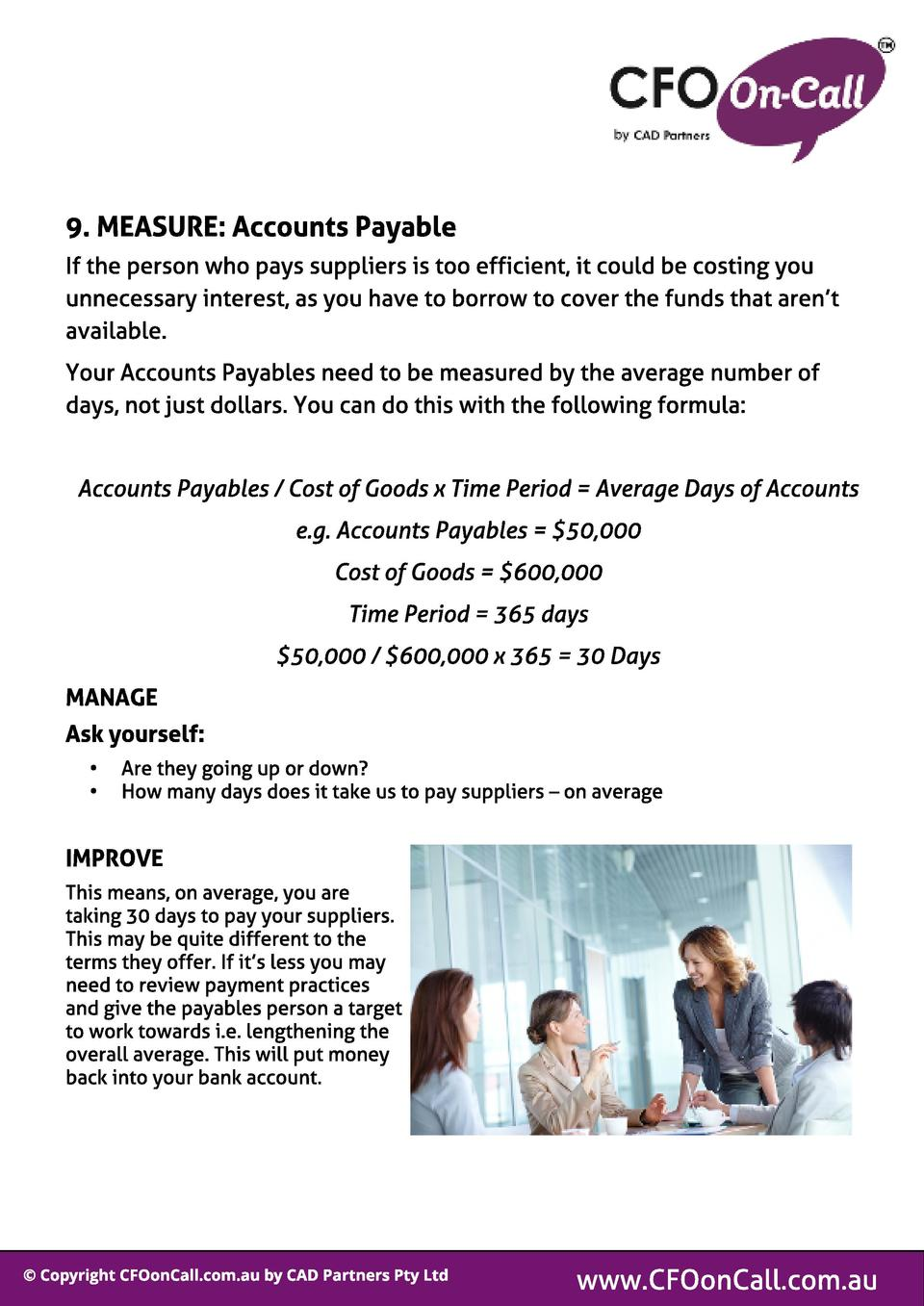 9. MEASURE  Account s Payabl e If the person who pays suppliers is too efficient, it could be costing you unnecessary inte...