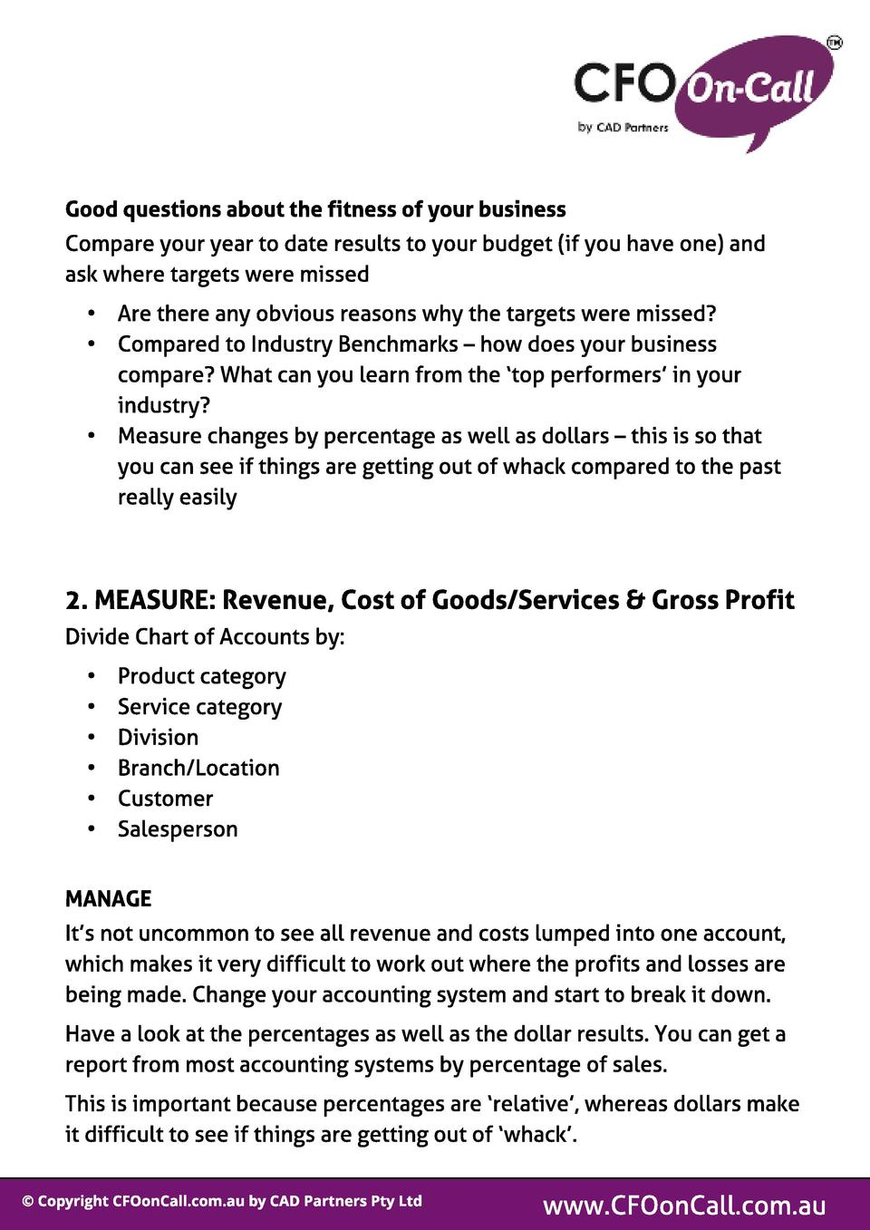 Good quest ions about t he f it ness of your business Compare your year to date results to your budget  if you have one  a...