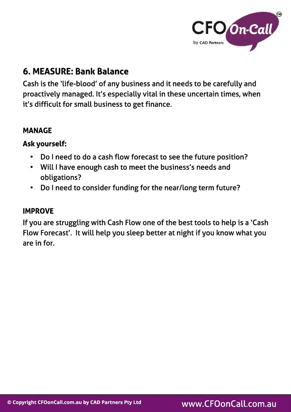 6. MEASURE  Bank Bal ance Cash is the  life-blood of any business and it needs to be carefully and proactively managed. It...