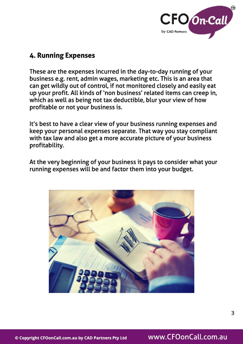4. Running Expenses These are the expenses incurred in the day-to-day running of your business e.g. rent, admin wages, mar...