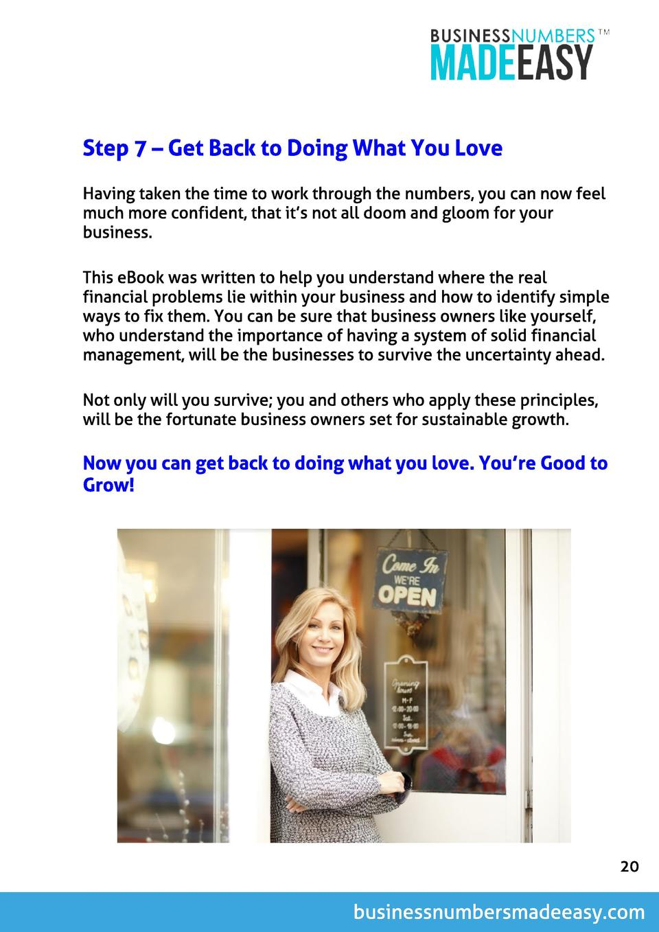 St ep 7   Get Back t o Doing What You Love Having taken the time to work through the numbers, you can now feel much more c...