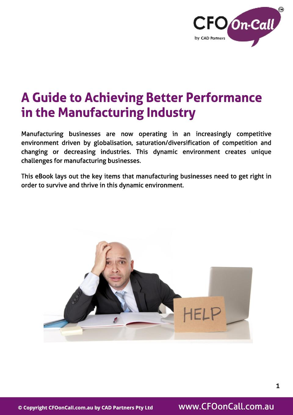 A Guide t o Achieving Bet t er Perf ormance in t he Manuf act uring Indust ry Manufacturing businesses are now operating i...