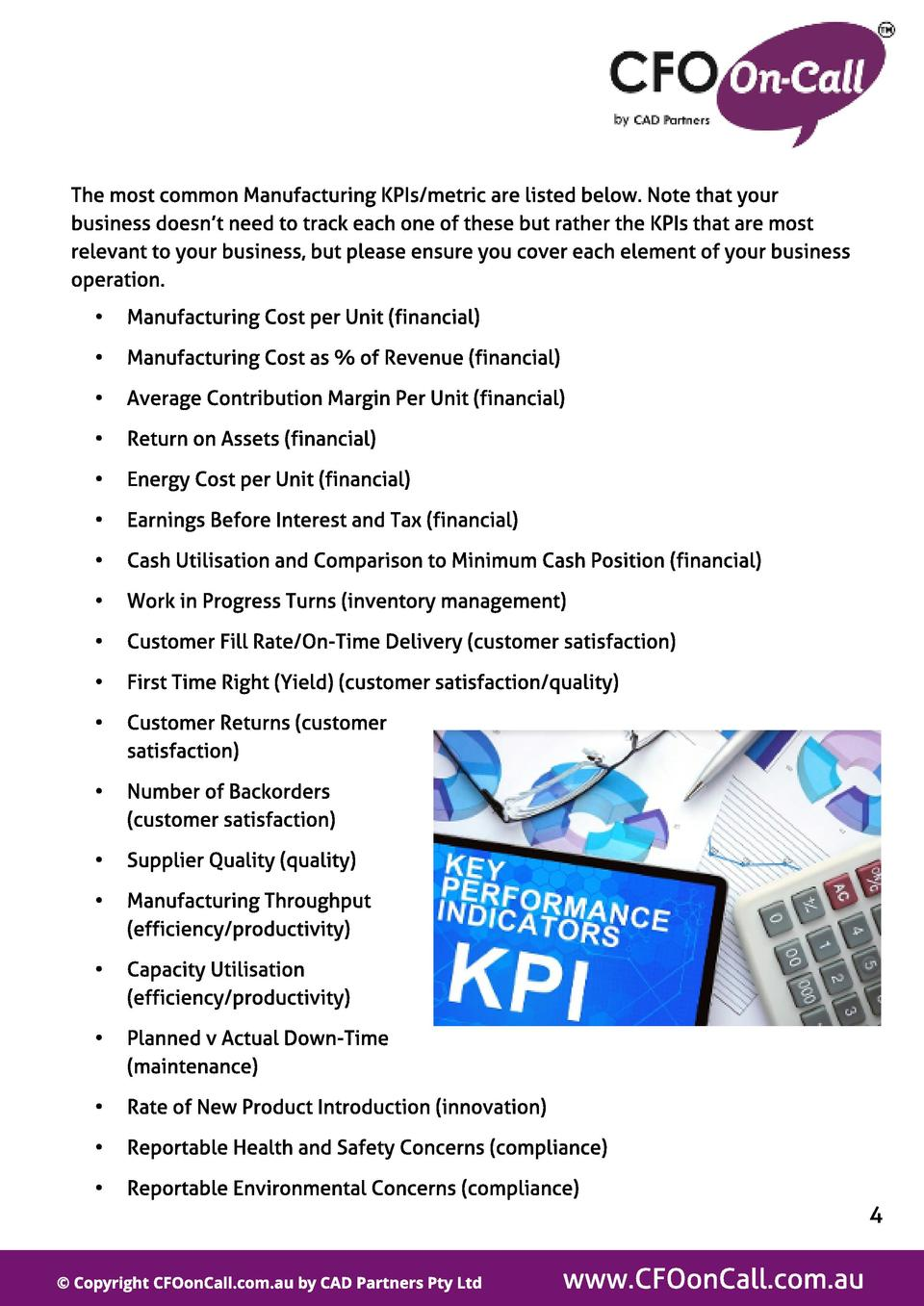 The most common Manufacturing KPIs  metric are listed below. Note that your business doesn t need to track each one of the...