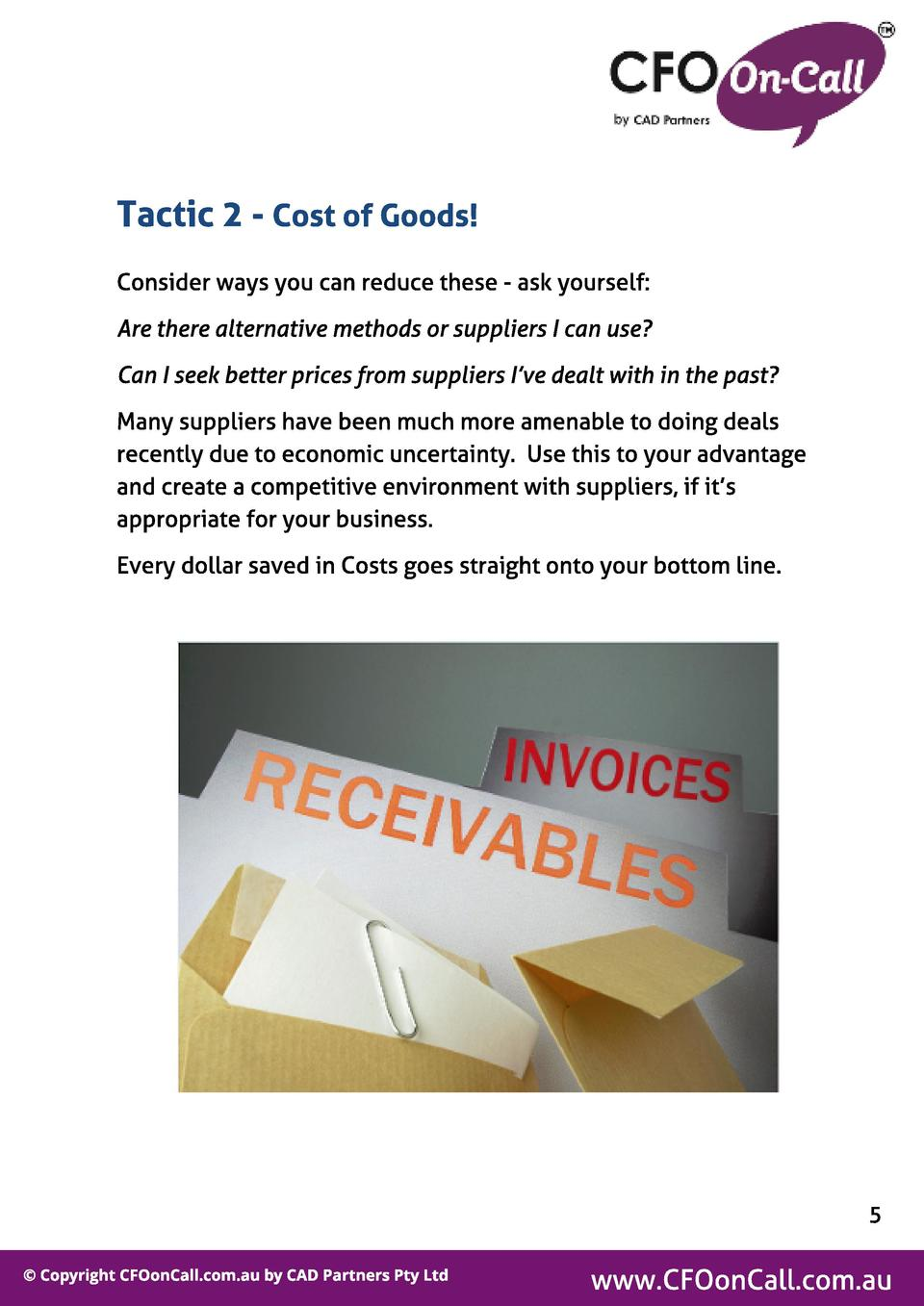 Tact ic 2 - Cost of Goods  Consider ways you can reduce these - ask yourself  Are there alternative methods or suppliers I...