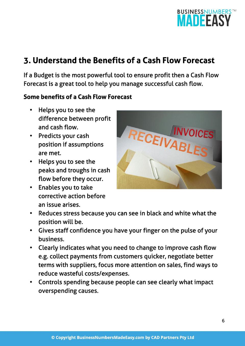 3. Underst and t he Benef it s of a Cash Fl ow Forecast If a Budget is the most powerful tool to ensure profit then a Cash...