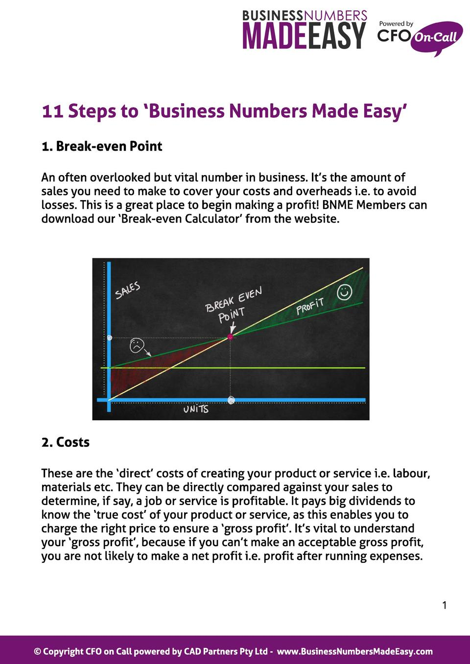 11 St eps t o  Business Numbers Made Easy  1. Break-even Point An often overlooked but vital number in business. It s the ...
