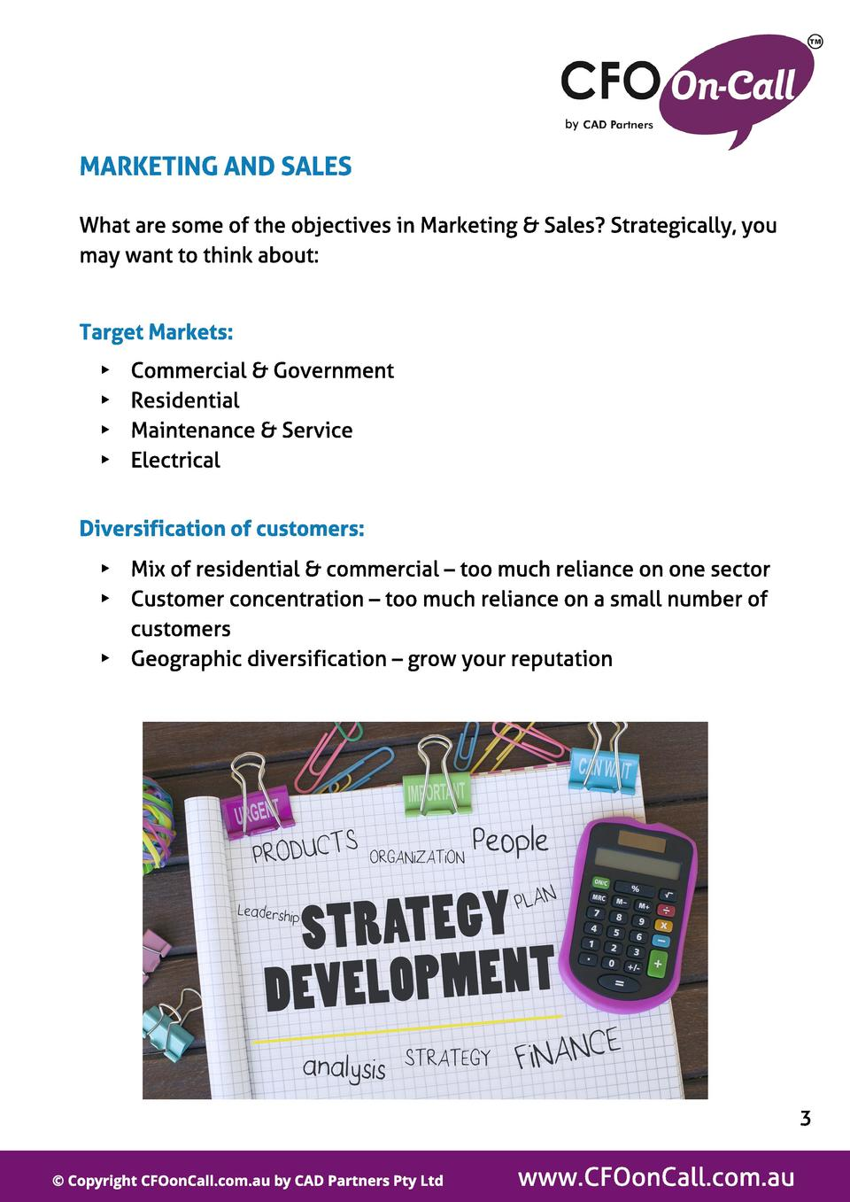 MARKETING AND SALES What are some of the objectives in Marketing   Sales  Strategically, you may want to think about   Tar...