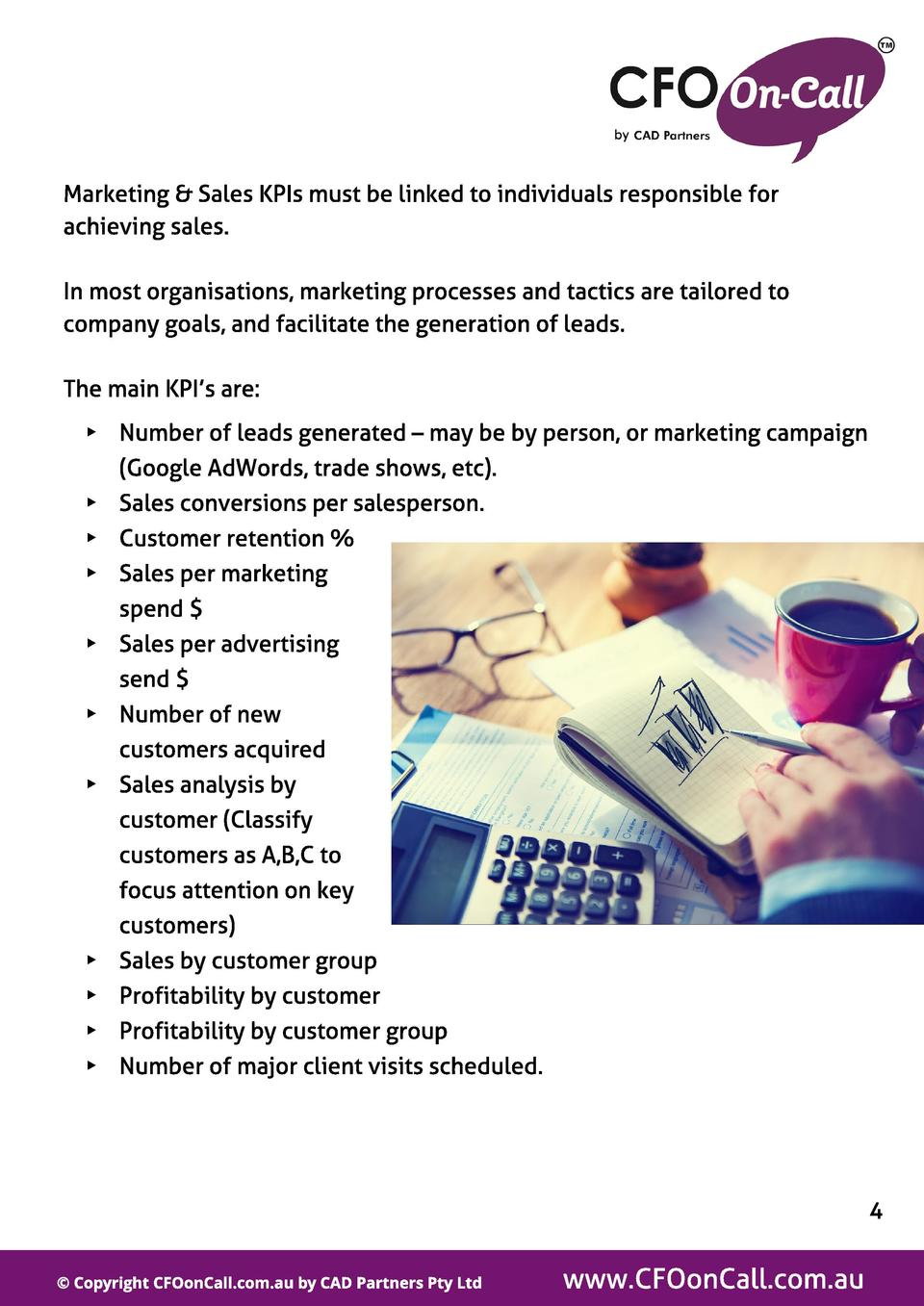 Marketing   Sales KPIs must be linked to individuals responsible for achieving sales. In most organisations, marketing pro...