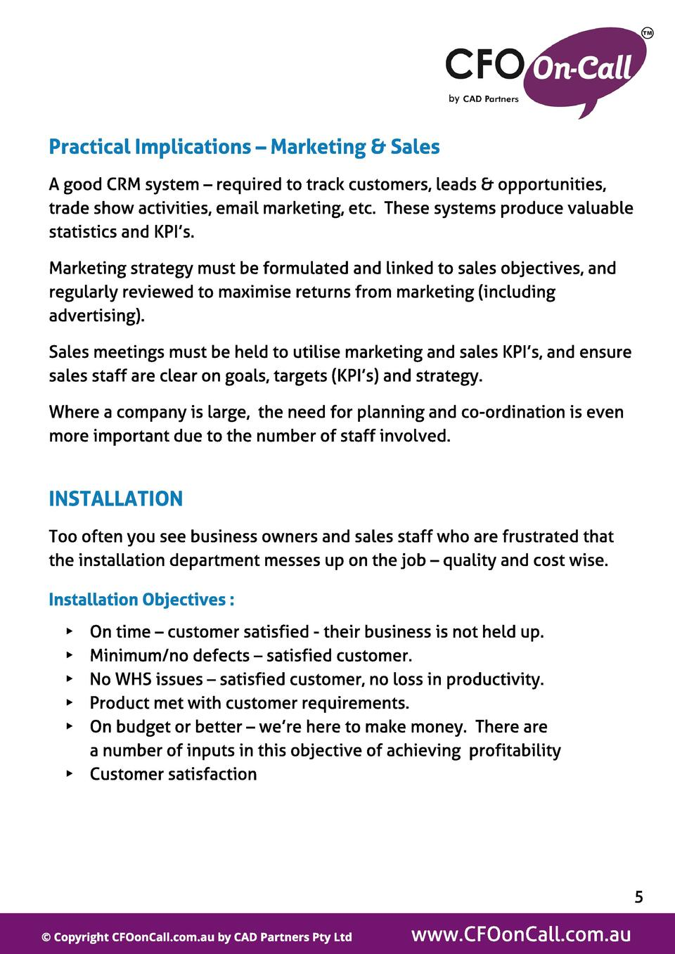 Pract ical Impl icat ions   Market ing   Sal es A good CRM system   required to track customers, leads   opportunities, tr...